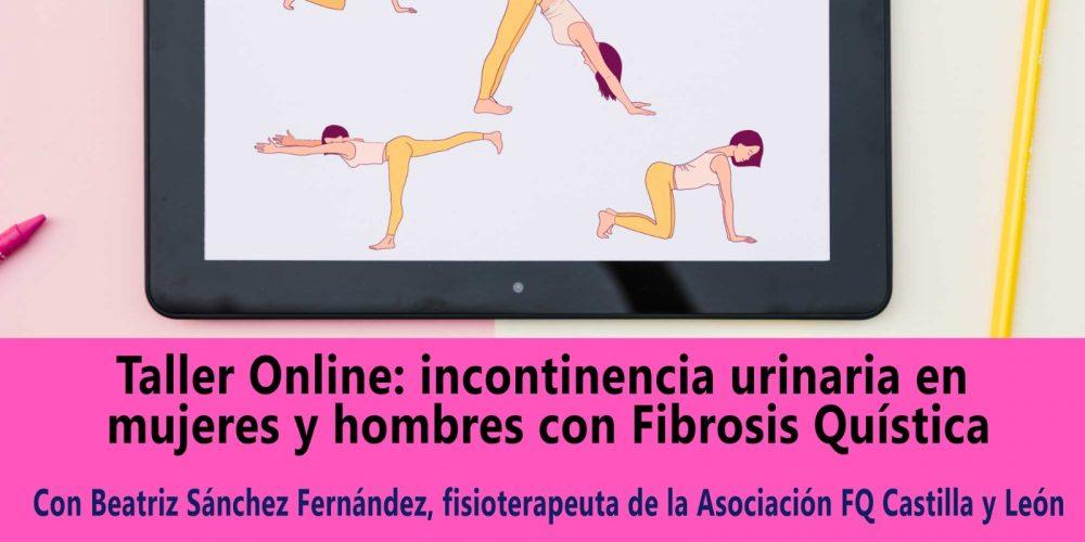 Tercer taller online con Beatriz Sánchez: incontinencia urinaria en mujeres y hombres con FQ